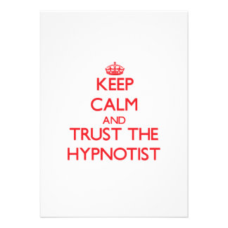 Keep Calm and Trust the Hypnotist Invites