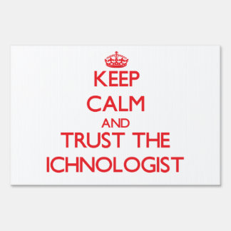 Keep Calm and Trust the Ichnologist Lawn Signs