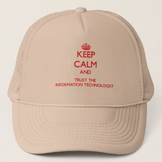 Keep Calm and Trust the Information Technologist Trucker Hat