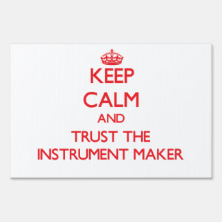 Keep Calm and Trust the Instrument Maker Lawn Sign
