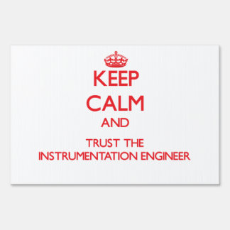 Keep Calm and Trust the Instrumentation Engineer Yard Sign