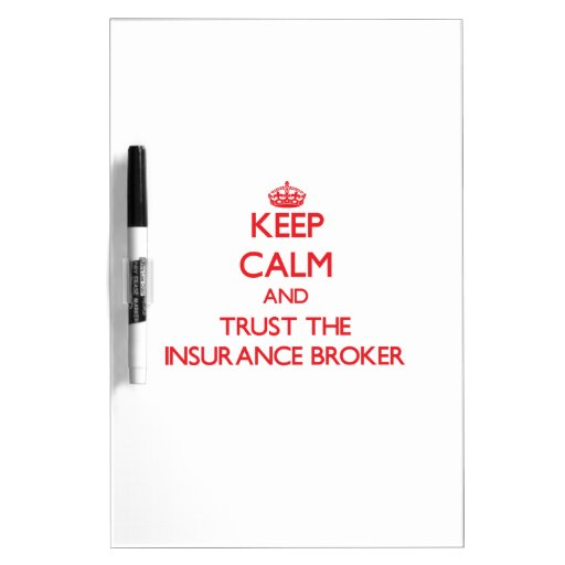 Keep Calm and Trust the Insurance Broker Dry-Erase Boards