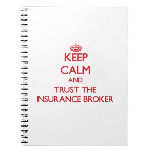 Keep Calm and Trust the Insurance Broker Spiral Notebooks