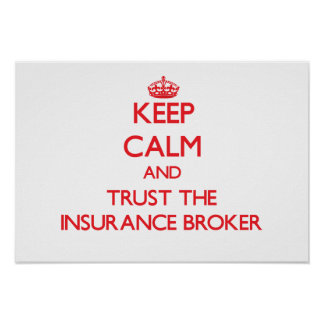 Keep Calm and Trust the Insurance Broker Print