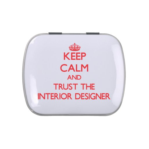 Keep Calm and Trust the Interior Designer Jelly Belly Candy Tins