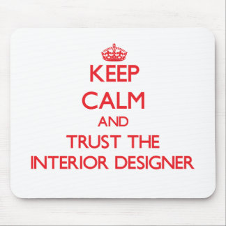 Keep Calm and Trust the Interior Designer Mouse Pad