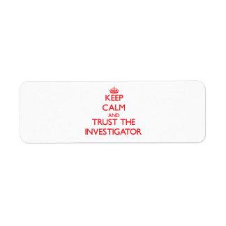 Keep Calm and Trust the Investigator Custom Return Address Labels