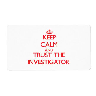 Keep Calm and Trust the Investigator Labels