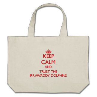 Keep calm and Trust the Irrawaddy Dolphins Canvas Bag