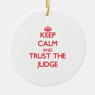 Keep Calm and Trust the Judge Double-Sided Ceramic Round Christmas Ornament