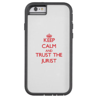 Keep Calm and Trust the Jurist Tough Xtreme iPhone 6 Case