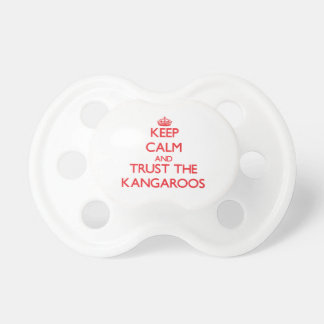 Keep calm and Trust the Kangaroos Baby Pacifiers