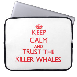 Keep calm and Trust the Killer Whales Laptop Sleeve