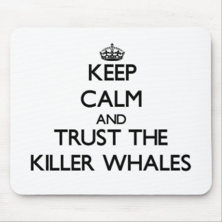 Keep calm and Trust the Killer Whales Mousepad
