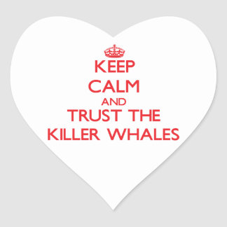 Keep calm and Trust the Killer Whales Heart Sticker