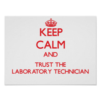 Keep Calm and Trust the Laboratory Technician Poster