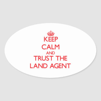 Keep Calm and Trust the Land Agent Oval Sticker