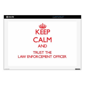 """Keep Calm and Trust the Law Enforcement Officer 17"""" Laptop Skin"""