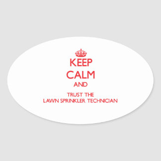 Keep Calm and Trust the Lawn Sprinkler Technician Stickers