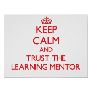 Keep Calm and Trust the Learning Mentor Posters