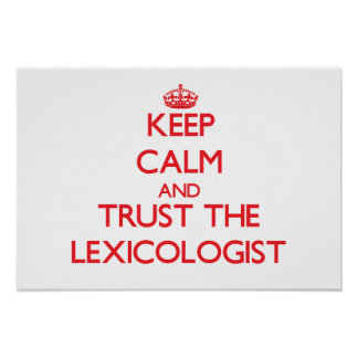 Keep Calm and Trust the Lexicologist Print