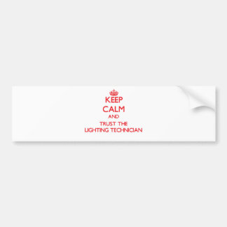 Keep Calm and Trust the Lighting Technician Bumper Stickers