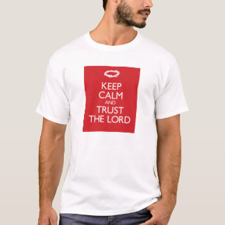 Keep Calm and Trust the Lord T-Shirt