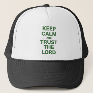 Keep Calm and Trust the Lord Trucker Hat
