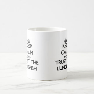 Keep calm and Trust the Lungfish Coffee Mugs