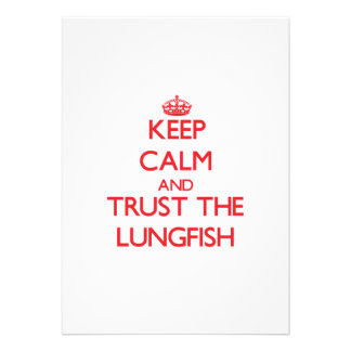 Keep calm and Trust the Lungfish Card