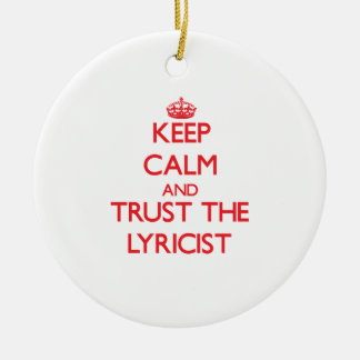 Keep Calm and Trust the Lyricist Ornament