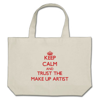 Keep Calm and Trust the Make Up Artist Bag
