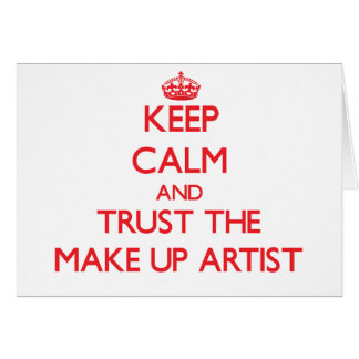 Keep Calm and Trust the Make Up Artist Card