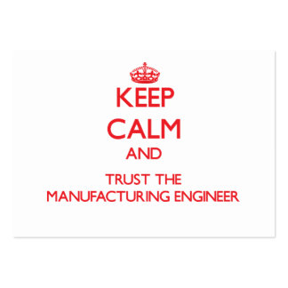 Keep Calm and Trust the Manufacturing Engineer Large Business Cards (Pack Of 100)