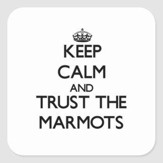 Keep calm and Trust the Marmots Square Sticker