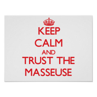 Keep Calm and Trust the Masseuse Poster