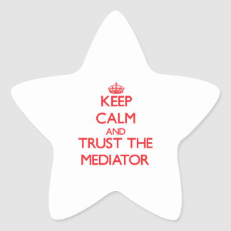 Keep Calm and Trust the Mediator Stickers