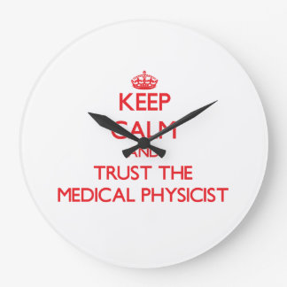 Keep Calm and Trust the Medical Physicist Large Clock