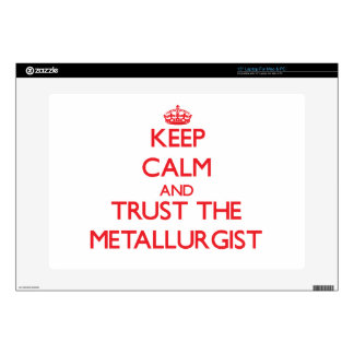 Keep Calm and Trust the Metallurgist Laptop Skins