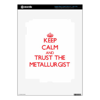 Keep Calm and Trust the Metallurgist Skin For iPad 3