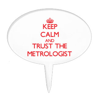 Keep Calm and Trust the Metrologist Cake Pick