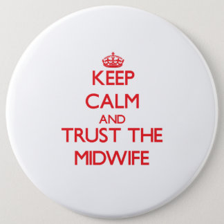 Keep Calm and Trust the Midwife Pinback Button