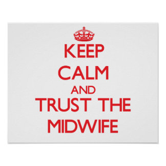 Keep Calm and Trust the Midwife Posters