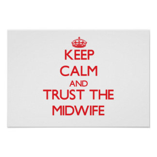 Keep Calm and Trust the Midwife Poster