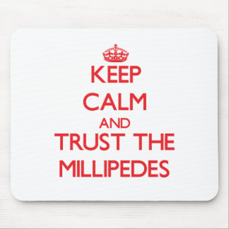 Keep calm and Trust the Millipedes Mouse Pad
