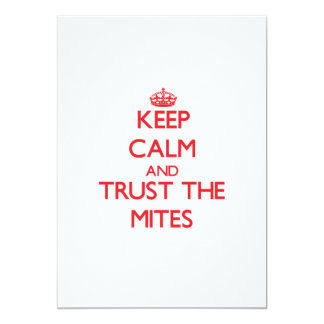 Keep calm and Trust the Mites 5x7 Paper Invitation Card