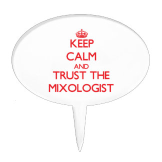 Keep Calm and Trust the Mixologist Cake Pick