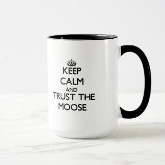 Keep calm and Trust the Moose Mug