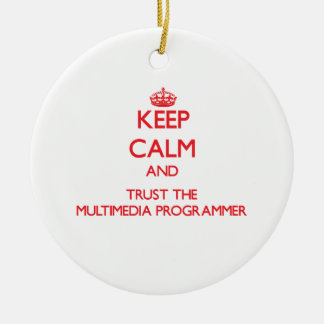 Keep Calm and Trust the Multimedia Programmer Christmas Tree Ornaments