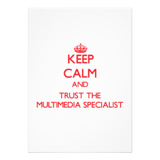Keep Calm and Trust the Multimedia Specialist Custom Announcement